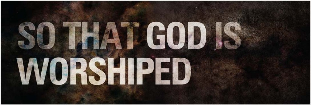 So that God is Worshipped Web Banner