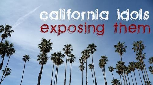 california idols- exposing them