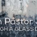 "Pastor John's ""Through a Glass Darkly"""