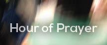 Hour of Prayer – TONIGHT!