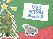 VBS Actors Needed!