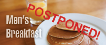 Men's Breakfast – CANCELED for THIS Saturday!