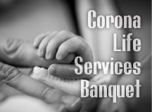 22nd Annual Corona Life Services Fundraising Banquet