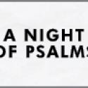 A Night of Psalms
