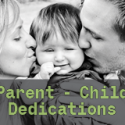 Parent-Child Dedication Info Meeting