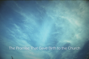 The Promise that Gave Birth to the Church Email FB Banner 2019