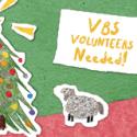 VBS Volunteers Needs