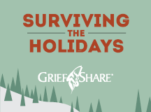 Surviving the Holidays – GriefShare