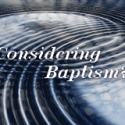 Considering Baptism? THIS Sunday!