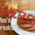 Men's Breakfast – Canceled!