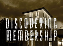 Discovering Membership – THIS Sunday!