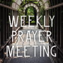 Weekly Prayer Meeting
