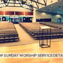 NEW SUNDAY WORSHIP SERVICE DETAILS