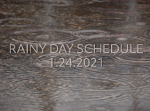 RAINY DAY SCHECULE 1.24.2021