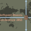 Northpoint Missions Conference 2021