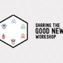 Sharing the Good News Workshop